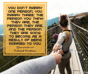 Marriage, Quotes, and Com: YOU DOn'T MARRY  ONE PERSON, You  MARRY THREE: THE  PERSON YoU THINH  THEY ARE, THE  PERSON THEY ARE,  AND THE PERSOn  THEY ARE GOING  TO BECOME AS A  RESULT OF BEING  MARRIED TO YoU.  SayingImages.com  Richard Needham 22 Marriage Quotes Every Couple Should Read #sayingimages #marriagequotes #couplequotes #lovequotes