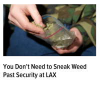 Weed, Lax, and Security: You Don't Need to Sneak Weed  Past Security at LAX