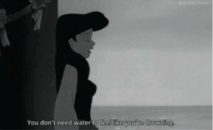 Water, You, and Drowning: You don't need water to feel like you're drowning