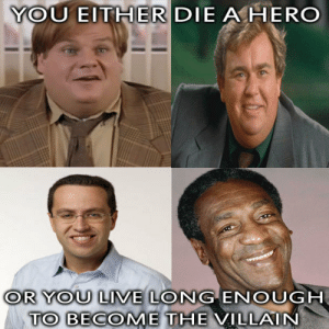 Seems apropos.http://omg-humor.tumblr.com: YOU EITHER DIE A HERO  OR YOU LIVE LONG ENOUGH  TO BECOME THE VILLAIN Seems apropos.http://omg-humor.tumblr.com