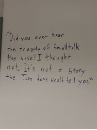 Saw, Data, and Class: you even ea  the tragefy of Sm alltalk  the vise?I +howaht  not. It's not α stor  the ava devs woul tel y ou.  O u Saw this on the whiteboard for my data structures class..