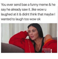 Bae, Funny, and Latinos: You ever send bae a funny meme & he  say he already saw it.like wowu  laughed at it & didnt think that maybe l  wanted to laugh too wow ok  EPING UP WITH  BRANO NEW Lmaoo 😒😒😒😂😂😂 🔥 Follow Us 👉 @latinoswithattitude 🔥 latinosbelike latinasbelike latinoproblems mexicansbelike mexican mexicanproblems hispanicsbelike hispanic hispanicproblems latina latinas latino latinos hispanicsbelike
