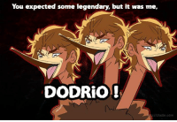 But It Was Me: You expected some legendary, but it was me,  DODRio!  Vcharln.com