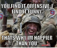 Funny, Meme, and Eve: YOU FIND IT OFFENSIVE  FİND-IT FUNNY.  DO YOU EVE  THATS  WHY IM HAPPIER  THAN VOU.  DOWNLOAD MEME GENERATOR FROM MTTPIMEMECRUNCH.COM