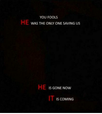 """Reddit, Only One, and Com: YOU FOOLS  HE  WAS THE ONLY ONE SAVING US  HE  IS GONE NOW  IT  IS COMING <p>[<a href=""""https://www.reddit.com/r/surrealmemes/comments/87ddsp/dangerdangerdangerdanger/"""">Src</a>]</p>"""