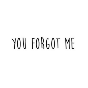 https://iglovequotes.net/: YOU FORGOT ME https://iglovequotes.net/