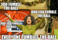Nfl, Falcons, and Game: YOU FUMBLE  THE BALL  AND YOU  FUMBLE  THE BALL  AND YOU FUMBLES  THE BALLA  @NFLIMEME1  EVERYONE FUMBLES THE BALL In game review of the Falcons - Buccaneers game!