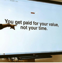 Memes, 🤖, and Wasting-Time: You get paid for your value,  not your time. Are you creating value? Or are you wasting time? Via @hustlegrindco 🔥🙌