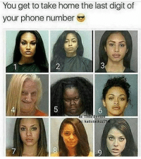 Memes, Phone, and Good: You get to take home the last digit of  your phone number  kattstackzz? Good luck