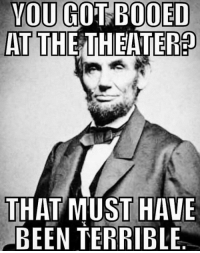 Lincoln reacts to Pence being booed at the theatre.: YOU GOT BOOED  AT THE THEATER  THAT MUST HAVE  BEEN TERRIBLE Lincoln reacts to Pence being booed at the theatre.
