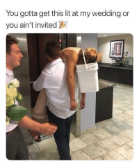 Lit, Wild, and Wedding: You gotta get this lit at my wedding or  you ain't invited It's gotta be this wild 🤣💯 https://t.co/CVC43Mdhc4