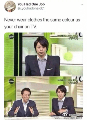 Clothes, Zero, and Chair: You Had One Job  youhadonejob1  Never wear clothes the same colour as  your chair on TV  歳以上.5万人突戫  ZERO  100歳以上5万人突  ZERO  waibo.corenites339의 ng Never Ever