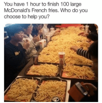 Anaconda, McDonalds, and Help: You have 1 hour to finish 100 large  McDonald's French fries. Who do you  choose to help you?