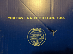 Crush, Test, and Construction: YOU HAVE  A NICE BOTTOM, TOO.  WestRock  CERTIFICATE  вох  DOUBLEWALL  THIS  BOX MEETS ALL CONSTRUCTION  REQUIREMENTS OF APPLICABLE  FREIGHT CLASSIFICATION  51  EDGE CRUSH  TEST (ECT)  LBS/IN  SIZE LIMIT 105 INCHES  GROSS  WTLT 120 LBS  ATLANTA, GA gay🛏️irl