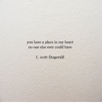 Heart, One, and You: you have a place in my heart  no one else ever could have  f. scott fitzgerald