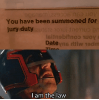 Date, Been, and Law: You have been summoned for  jury duty  Date yns ltiw rednm  I am the law