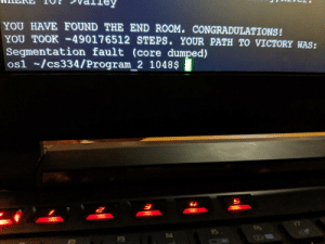 Ahh Sweet Victory!: YOU HAVE FOUND THE END ROOM. CONGRADULATIONS!  YOU TOOK-49017 6512 STEPS. YOUR PATH TO VICTORY WAS:  Segmentation fault (core dumped)  os1 /cs334/Program_2 1048$  म  F4  F3 Ahh Sweet Victory!