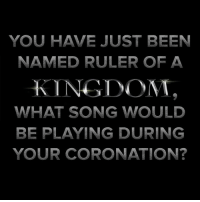 Journey, Memes, and Adventure Time: YOU HAVE JUST BEEN  NAMED RULER OF A  KINGDOM  WHAT SONG WOULD  BE PLAYING DURING  YOUR CORONATION? Let us know in the comments below! Your journey alongside August's KINGDOM crate will bring you face to face with ancient and powerful items, strange would-be rulers and fearsome creatures from the Legend of Zelda, Lord of the Rings and Adventure time! Sign up by 8-19 at 9pm PT to get the royal treatment. (Link in Bio)