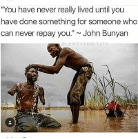 """Community, Memes, and John Bunyan: """"You have never really lived until you  have done something for someone who  can never repay you.""""~ John Bunyan  @LAWOFAMBITION Take care of your community. If you don't, no one will. 🙏🙏 FTM ThinkMinority @m2jaspreetsingh"""