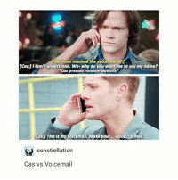 "Memes, Work, and Link: [You have reached the Volcemail of:  [Cas] I don't understand. Wh- why do you want me to say my name?  ""Cas presses random buttons  [Cas] This Is my voicemail. Make your  voice  a mail  constiellation  Cas vs Voicemail The second voice mail is my fav 😂😂😂 - I got to episode 17 tried to watch episode 18 the link didn't work :( Anyone know any website that actually work ??? Thank chu!"