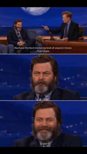 positive-memes:Nick Offerman is the best: You have the best menacing look of anyone I know.  That's right.  iggle positive-memes:Nick Offerman is the best