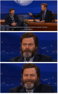 only1600kids:  the menacing look of nick offerman : You have the best menacing look of anyonel know.  That's right  giggle only1600kids:  the menacing look of nick offerman