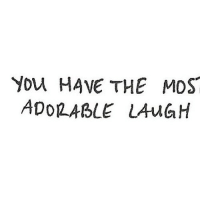 Http, Net, and You: You HAVE THE MOS  ADOILABLE LAuGH http://iglovequotes.net/