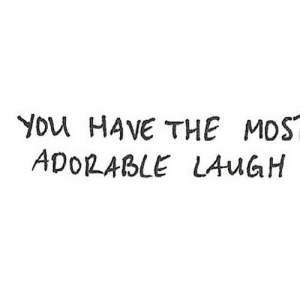 Adorable, Net, and You: You HAVE THE MOS  ADORABLE LAUGH https://iglovequotes.net/