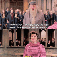 Dumbledore, Memes, and Power: You have the right to dismiss my teachers. You do not  however, have the authority to banish them from the  grounds. That power remains with the headmaster  POTTERS  SCENES  or nOWA ➙ [ OrderOfThePhoenix – 2007] — Q: Thoughts on Dumbledore?