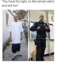 """Follow us - Mexican Problems.: """"You have the right, to-like remain silent  and shit foo""""  cJ Follow us - Mexican Problems."""