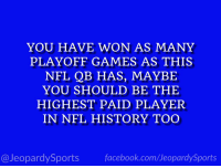 """Who is: Matthew Stafford?"" #JeopardySports #Lions https://t.co/Aq2dXIuckX: YOU HAVE WON AS MANY  PLAYOFF GAMES AS THIS  NFL QB HAS, MAYBE  YOU SHOULD BE THE  HIGHEST PAID PLAYER  IN NFL HISTORY TOO  @JeopardySports facebook.com/JeopardySports ""Who is: Matthew Stafford?"" #JeopardySports #Lions https://t.co/Aq2dXIuckX"