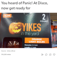 the yards: You heard of Panic! At Disco,  now get ready for  $6.99  %, 99  COUNT  KES  CAU  in the yard  ORANGE  LIGHT BULBS  Diameter 2.4 inch  Source: shiba-official  355,292 notes