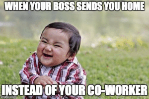 Friday, Memes, and Home: YOU HOME  WHEN YOUR BOSS SENDS  INSTEAD OFYOUR CO-WORKER Top 30 Nurse Memes You'll Relate to, Especially on Friday - QD Nurses