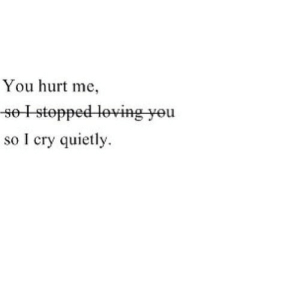 https://iglovequotes.net/: You hurt me,  so I cry quietly https://iglovequotes.net/