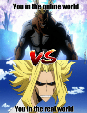 Discussion - Boku no Hero Academia Memes/Humour Thread   Oro Jackson: You in the online world  You in the realworld  MemeCenterR.com Discussion - Boku no Hero Academia Memes/Humour Thread   Oro Jackson