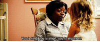 The Help: You is  kind Vou is Smano you is imporanU The Help