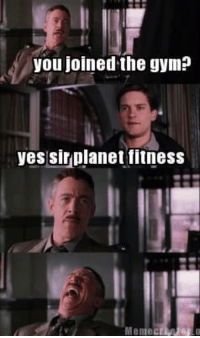 Gym, Memes, and Planet Fitness: you joined the gymP  yes sir planet fitness  Memiec If you aren't aware on Planet Fitness, aware your self. Then proceed to join in the laughter.   Gym Memes  Credit: Charles John Kupilik