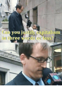 Capitalism, You, and Ess: you jusity capitalism  ree  in thlord's or l?  ess