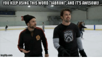 "Jabroni, Memes, and Word: YOU KEEP USING THIS WORD JABRONI"", AND IT'S AWESOME!  com  nngflip"