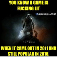 Agree Skyrim fans ? :P: YOU KNOW A GAME IS  FUCKING LIT  GAMINGDNAZONE  Theekler Scioli V  SKY RIM  WHEN ITCAMEOUTIN 2011AND  STILL POPULARIN 2016 Agree Skyrim fans ? :P