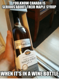 Wine, Business, and Canada: YOU KNOW CANADA IS  SERIOUSABOUT THEIR MAPLE SYRUP  2014 MAPLESTO  SINGLE PRE  ORGANIC  SINGLE PRESS  MAPLE SYRUP  2014  WHEN IT'S IN A WINE BOTTL  DERABLE  NIQUE <p>Maple Syrup Is Serious Business.</p>