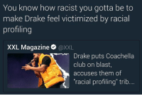 """Club, Coachella, and Drake: You know how racist you gotta be to  make Drake feel victimized by racial  profiling  XXL Magazine  @XXL  Drake puts Coachella  club on blast,  accuses them of  racial profiling"""" trib Which race was they profiling? Was it the Jafaican one? Bloodfire! 🔥 - - 🚨FOLLOW: @whypree_tho_vip & @whypree_tv ⚠️ for more 🆘🔥‼️"""