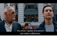 Stan wants us to remember.: You know, I guess one persorn  can make a difference. Stan wants us to remember.