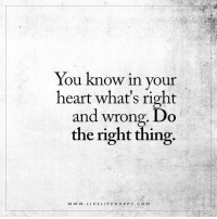 www.livelifehappy.com: You know in your  heart what's right  and wrong. Do  the right thing.  w w w. LIVE LIFE HAPPY COM www.livelifehappy.com