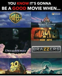 True: YOU KNOW IT'S GONNA  BE A GOOD  MOVIE WHEN  COMICS  DREAMWORKS  BRAZZERS True