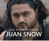 My wife and I saw this guy on Orange is the new black. We both recognized him.: YOU KNOW NOTHIN G  JUAN SNOW My wife and I saw this guy on Orange is the new black. We both recognized him.