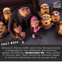 "Disney, Memes, and Movies: YOU KNOW  OVIES  FACT #924  Directors Pierre Coffin and Chris Renaud wrote  a language for the gibberish the minions  speak throughout Despicable Me. They called  it ""minion-ese"". Each word the minions speak  in the film translates into an actual word. What is your favorite non-disney animated movie? 🎬📽️ • • • • Double Tap and Tag someone who needs to know this 👇 All credit to the respective film and producers. Movie Movies Film TV Cinema MovieNight Hollywood Netflix AcademyAwards despicableme minions minionquotes stevecarrell gorls kristenwiig minion despicableme2 dispicableme3"