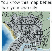 Agreed 🎮 lossantos gtav gtaonline ps4 xboxone pc true city smallbutbig gamer gaming otaku instagram memes: You know this map better  than your own city Agreed 🎮 lossantos gtav gtaonline ps4 xboxone pc true city smallbutbig gamer gaming otaku instagram memes