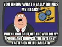 "<p>True dat! via /r/memes <a href=""https://ift.tt/2KwyC9u"">https://ift.tt/2KwyC9u</a></p>: YOU KNOW WHAT REALLY GRINDS  MY GEARS?  NDS  NYS  WHEN I CAN SHUT OFF THE WIFI ON MY  PHONE AND BROWSETHE INTERNET  FASTER ON CELLULAR DATA <p>True dat! via /r/memes <a href=""https://ift.tt/2KwyC9u"">https://ift.tt/2KwyC9u</a></p>"