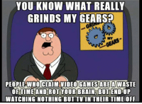 YOU KNOW WHAT REALLY  GRINDS MY GEARS?  PEOPLE WHOTCLAIM VIDEO GAMES AREA  W  OF TIME AND ROT YOUR BRAIN BUTENDUP  WATCHING NOTHING BUT TV IN THEIR TIME OFF #mdib #gaming   Kornstar